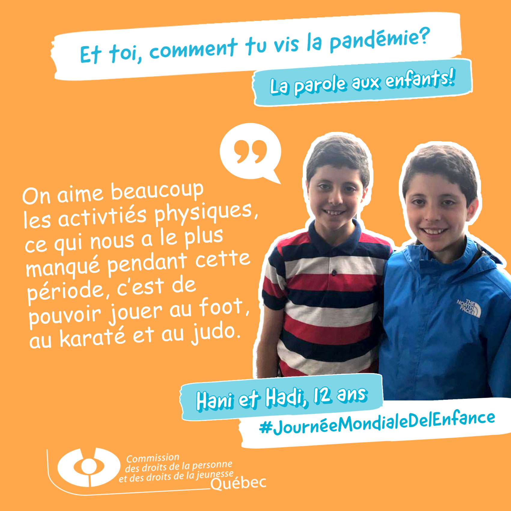 Photo et citation de Hani et Hadi qui répondent à la question Et toi, comment tu vis la pandémie?